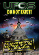 UFOs Do Not Exist!: The Grand Deception And Cover Up Of The UFO Phenomenon
