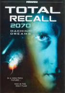 Total Recall 2070: Machine Dreams