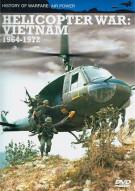 Helicopter War: Vietnam 1964 - 1972