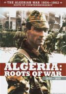 Algerian War 1954 - 1962, The: Roots Of War