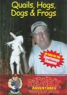 Redneck Adventures Television Show: Quails, Hogs, Dogs & Frogs