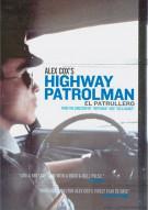 Alex Coxs Highway Patrolman (El Patrullero)
