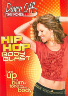 Dance Off The Inches: Hip Hop Booty Blast