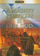 Mighty Fortress Is Our God, A: Great Hymns Of The Church