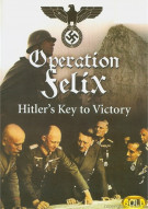 Operation Felix: Hitlers Key To Victory