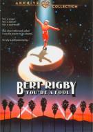 Bert Rigby, Youre A Fool