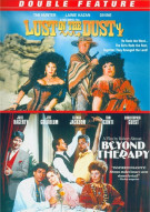 Lust In The Dust / Beyond Therapy (Double Feature)