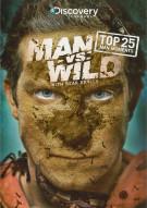 Man Vs. Wild: Top 25 Man Moments