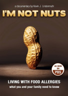 Im Not Nuts: Living With Food Allergies