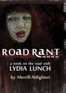 Lydia Lunch: Road Rant