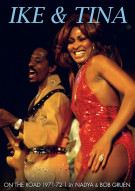 Ike & Tina Turner: On The Road 1971-72
