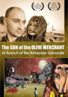 Son Of The Olive Merchant, The: In Search of the Armenian Genocide
