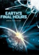 Earths Final Hours