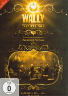 Wally: That Was Then - Live In Harrogate