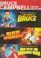 Alien Apocalypse / Man With The Screaming Brain / My Name Is Bruce (Bruce Campbell Triple Feature)