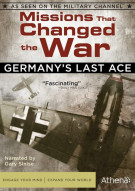 Missions That Changed The War: Germanys Last Ace