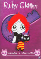 Ruby Gloom: Grounded In Gloomsville