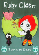 Ruby Gloom: Tooth Or Dare