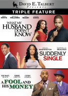 What My Husband Doesnt Know / Suddenly Single / A Fool And His Money (David E. Talbert Triple Feature)