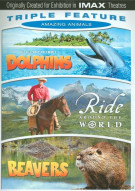 IMAX: Ride Around The World / Beavers / Dolphins (Triple Feature)