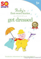 So Smart!: Babys First-Word Stories - Get Dressed
