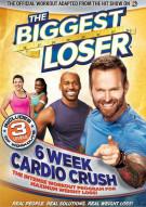 Biggest Loser, The: 6 Week Cardio Crush