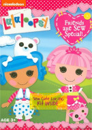 Lalaloopsy: Friends Are Sew Special!