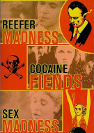 Madness Trilogy, The: Reefer Madness/ Cocaine Fiends/ Sex Madness
