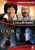 Day Late And A Dollar Short, A / What Color Is Love? (Double Feature)