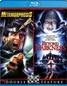 Metamorphosis / Beyond Darkness (Double Feature)