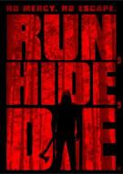 Run, Hide, Die.