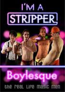 Im A Stripper: Boylesque