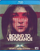 Bound To Vengeance (Blu-ray + DVD)