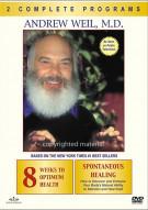 Andrew Weil M.D.: 8 Weeks To Optimum Health/ Spontaneous Healing