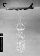 Dr. Strangelove Or: How I Learned To Stop Worrying And Love The Bomb: The Criterion Collection
