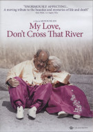 My love dont cross that river