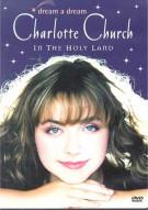 Charlotte Church: Dream A Dream - Charlotte Church In The Holy Land