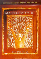 Michael W. Smith: Worship