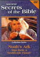 Ancient Secrets Of The Bible: Noahs Ark