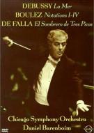 Daniel Barenboim And The Chicago Symphony Orchestra: Debussy/ Boulez/ De Falla