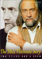 Mick Fleetwood Story, The: Two Sticks And A Drum