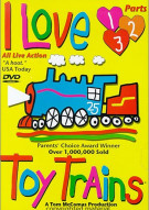 I Love Toy Trains:  Parts 1, 2 & 3
