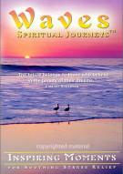 Waves: Spiritual Journeys - Inspiring Moments