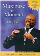 Maximize The Moment: T.D. Jakes