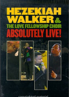 Hezekiah Walker & LFC: Absolutely Live!