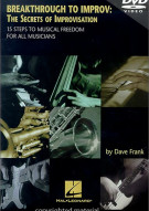 Breakthrough To Improv: Secrets Of Improvisation - 15 Steps To Musical Freedom For All Musicians