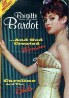 Brigitte Bardot: ...And God Created Woman/ Caroline and the Rebels