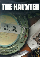 Haunted, The: Caught On Tape
