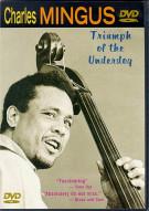 Charles Mingus: Triumph Of The Underdog