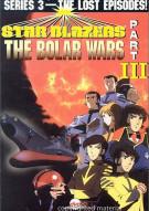 Star Blazers: The Bolar Wars - Series 3/Part III